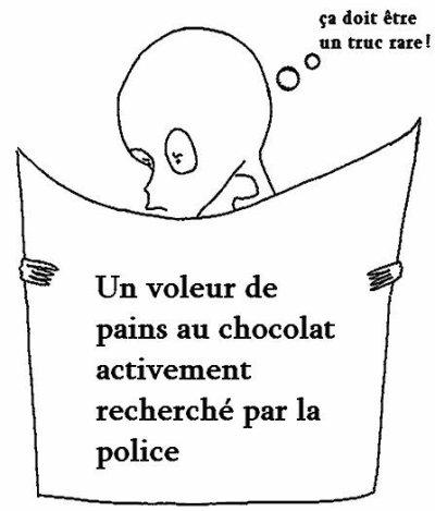 Un voleur de pains au chocolat activement recherché par la police (dessin Mercenier)